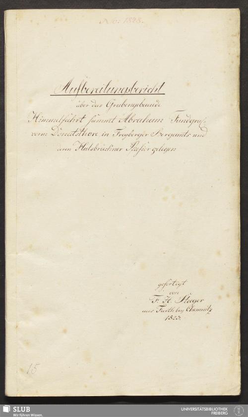 Vorschaubild von Aufbereitungsbericht über das Grubengebaeude Himmelfahrt sammt Abraham Fundgru: vorm Donatsthore, in Freyberger Bergamts und deren Halsbrückner Refier gelegen - 18.6509 4.