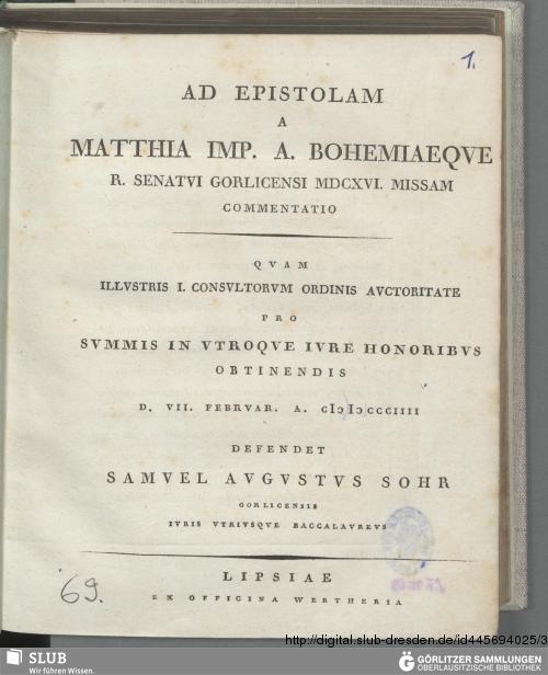 Vorschaubild von Ad Epistolam A Matthia Imp. A. Bohemiaeque R. Senatui Gorlicensi MDCXVI. Missam Commentatio