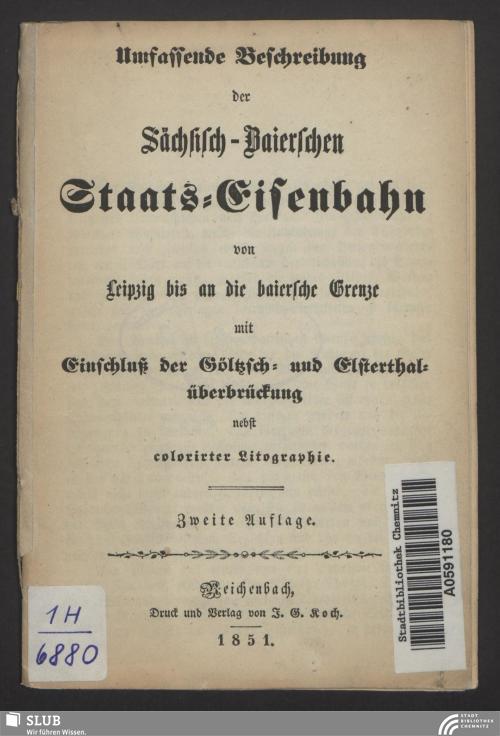 Vorschaubild von Umfassende Beschreibung der Sächsisch-Baierschen Staats-Eisenbahn von Leipzig bis an die baiersche Grenze mit Einschluß der Göltzsch- und Elsterthalüberbrückung