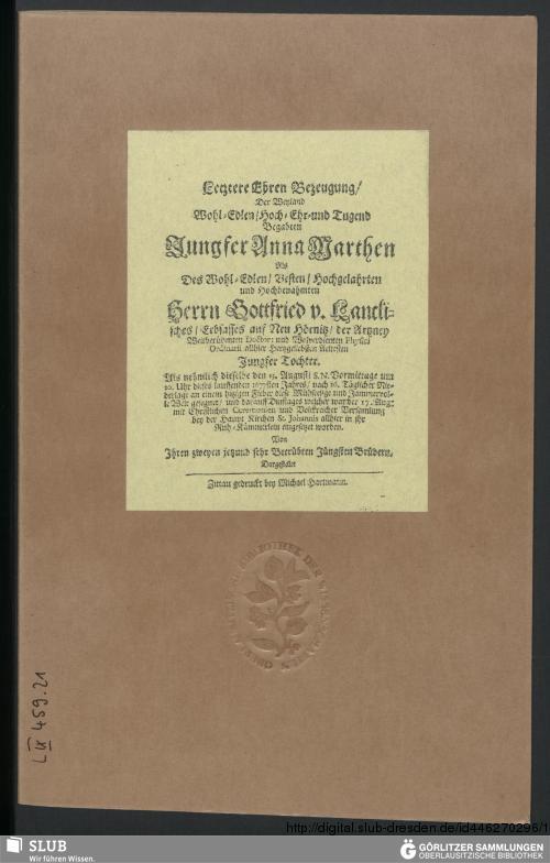 Vorschaubild von Unverhoffter und Höchstschmertzlicher Todes Abschied, Der Wohl-Edlen, und Tugendbelobtesten Jungfer, Jungfer Annen Marthen von Lanckischen