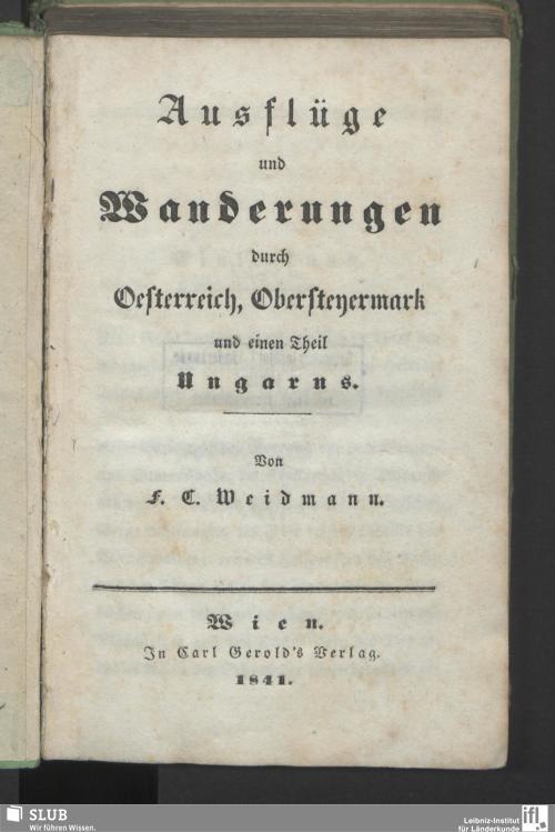 Vorschaubild von Ausflüge und Wanderungen durch Oesterreich, Obersteyermark und einen Theil Ungarns