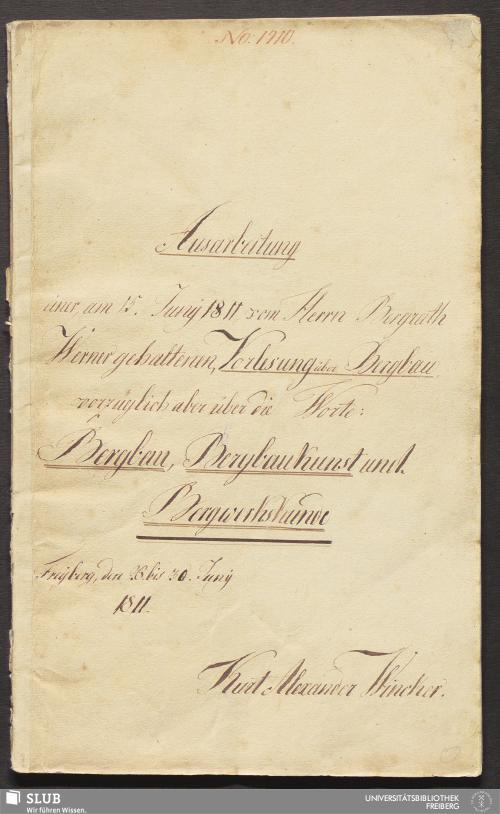 Vorschaubild von Ausarbeitung einer, am 15. Juny 1811, vom Herrn Bergrath Werner gehaltenen, Vorlesung über Bergbau, vorzüglich aber über die Worte: Bergbau, Bergbaukunst und Bergwerkskunde - 18.6083 4.