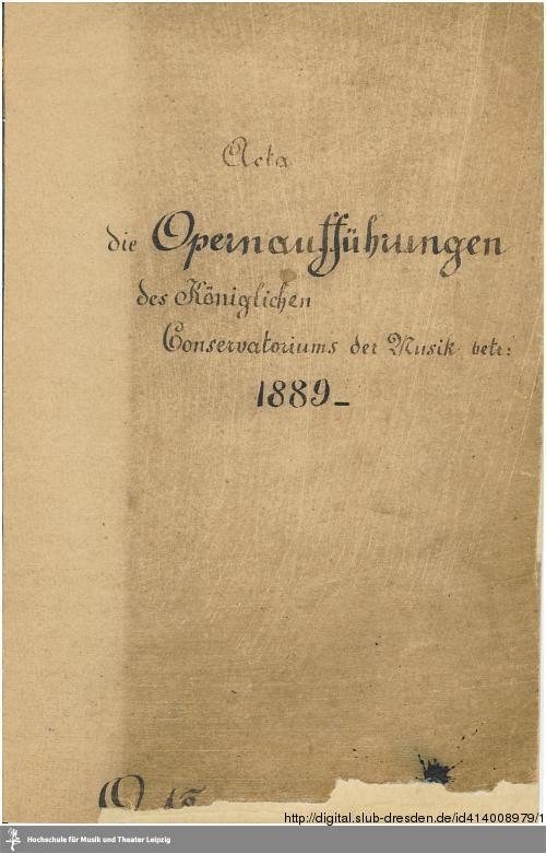 Vorschaubild von Acta die Opernaufführungen des Königlichen Conservatoriums der Musik betr: 1889-