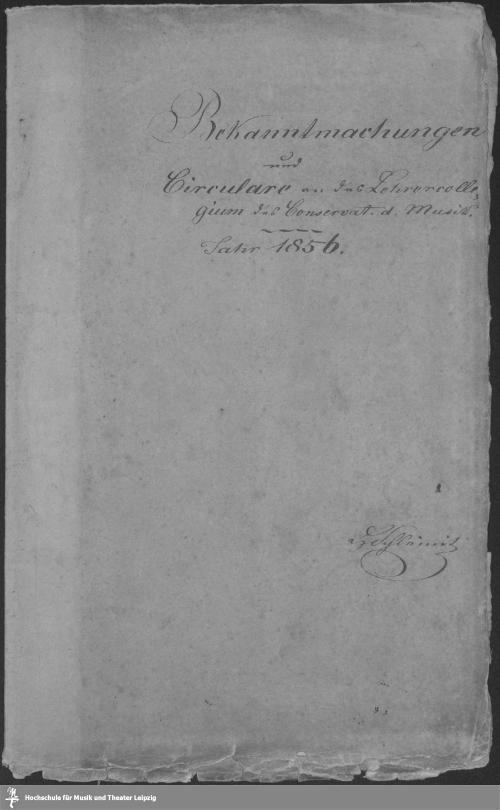 Vorschaubild von Bekanntmachungen und Circulare an das Lehrercollegium des Conservat. d. Musik.