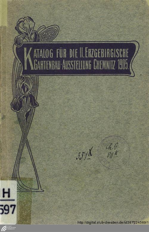 Vorschaubild von Offizieller Katalog für die unter dem Protektorate seiner Majestät des Königs Friedrich August von Sachsen stattfindende II. Erzgebirgische Gartenbau-Ausstellung Chemnitz 1905